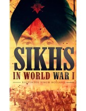 Sikhs In World War 1 - Book By Bhupinder Singh Holland