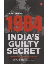 1984 India's Guilty Secret - Book By Pav Singh