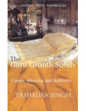The Guru Granth Sahib - Canon , Meaning and Authority - Book By Pashaura Singh