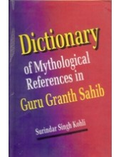 Dictionary of Mythological References in Guru Granth Sahib - Book By Surindar Singh Kohli