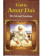 Guru Amar Das - His Life and Teachings - Book By Anju Khosla