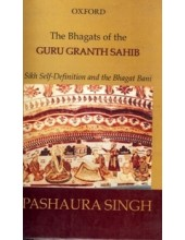 The Bhagats of the Guru Granth Sahib - Book By Pashaura Singh