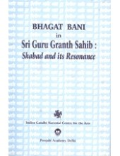 Bhagat Bani in Sri Guru Granth Sahib - Shabad and Its Resonance - Book By J.S.Neki, S.S.Noor, Molly Kaushal