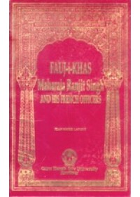 Fauj - E - Khas - Maharaja Ranjit Singh and His French Officers - Book By Jean Marie Lafont