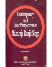 Contemporary and Later Perspectives on Maharaja Ranjit Singh - Book By Radha Sharma