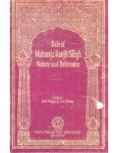 Rule of Maharaja Ranjit Singh - Nature and Relevance - Book By S P Singh & J S Sabar