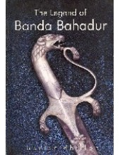 The Legend of Banda Bahadur - Book By Harish  Dhillon