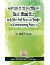 Relevance of the Teachings of Sain Mian Mir and Other Sufi Saints of Punjab to Contemporary Society - Book By Dr. Mohd. Habib