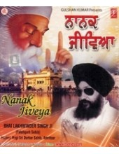 Nanak Jiveya - Audio CDs By Bhai Lakhwinder Singh Ji