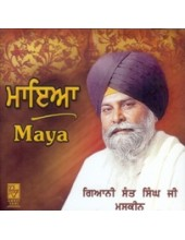 Maya - Audio CDs by Giani Sant Singh Ji Maskeen