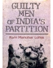 Guilty Men Of India's Partition - Book By  Ram Manohar Lohia
