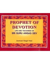 Prophet of Devotion - Life and Teachings of Guru Angad Dev - Book By Jaswant Singh Neki