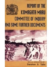 Report of Komagata Maru Committee of Inquiry And Some Further Documents - Book By Darshan S. Tatla