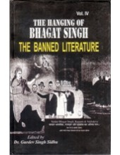 The Hanging Of Bhagat Singh - The Banned Literature Vol 4 - Book By Dr. Gurdev Singh Sidhu