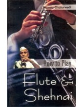 How To Play - Flute and Shehnai - Book By Mamta Chaturvedi