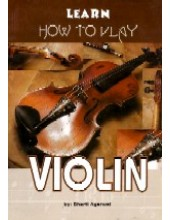 Learn How To Play Violin - Book By Bharti Aggarwal