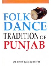 Folk Dance Tradition of Punjab - Book By Dr. Sneh Lata Badhwar