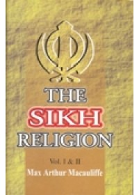 The Sikh Religion - Its Gurus, Sacred Writings and Authors (Set of 6 Volumes) - Book By Mac Arthur Macauliffe