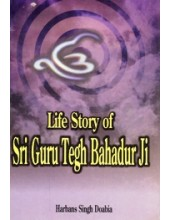 Life Story of Sri Guru Tegh Bahadur Ji - Book By Harbans Singh Doabia