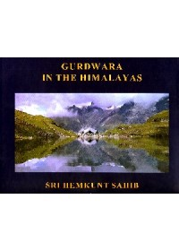 Gurdwara In The Himalayas Sri Hemkunt  Sahib - Book By Suparna Rajguru , M.S. Siali