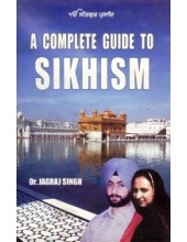 A Complete Guide To Sikhism - Book By Dr. Jagraj Singh