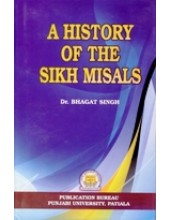 A History Of The Sikh Misals - Book By Dr . Bhagat Singh