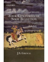 History, Literature And Identity Four Centuries Of Sikh Tradition  - Book By Jaswant Singh Grewal