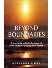 Beyond Boundaries - A Search For Unlimited Powers along the Path Of Guru Nanak - Book By Devendra Singh