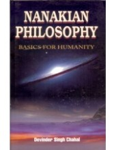 Nanakian Philosophy - Basics For Humanity - Book By Devinder Singh Chahal