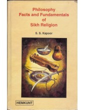 Philosophy Facts and Fundamentals of Sikh Religion - Book By S S Kapoor