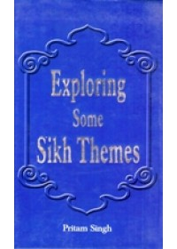 Exploring  Some Sikh Themes - Book By Pritam Singh