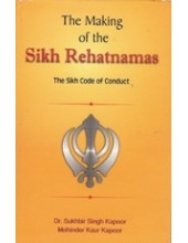 The Making of The Sikh Rehatnamas  - Book By Dr. Sukhbir Singh Kapoor