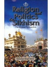 Religion And Politics In Sikhism - The Khalsa Perspective - Book By Tarlochan Singh Nahal