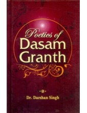 Poetics of Dasam Granth - Book By Dr. Darshan Singh