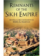 Remnants Of The Sikh Empire - Book By Bobby Singh Bansal - ISBN 9789384544898
