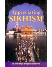 Appreciating Sikhism - Book By Dr. Paramjit Singh Sachdeva