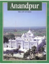 Anandpur The City Of Bliss - Book By Dr Mohinder Singh