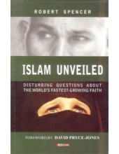 Islam Unveiled - Disturbing Questions About The Worlds Fastest Growing Faith - Book By Robert Spencer