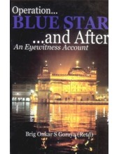 Operation Blue Star And After - An Eyewitness Account - Book By Brig Onkar S Goraya