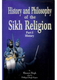 History And Philosophy Of The Sikh Religion (Part I & II) - Book By Prithipal Singh Kapur