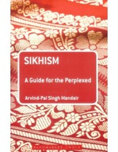 Sikhism - A Guide For The Perplexed - Book By Arvind Pal Singh Mandair