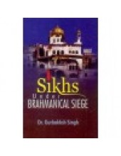 Sikhs Under Brahmanical Siege - Book By Dr Gurbakhsh Singh