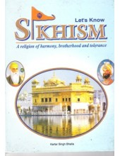 Let's Know Sikhism - A Religion Of harmony, Brotherhood And Tolerance - Book By Kartar Singh Bhalla