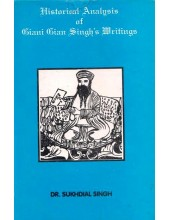 Historical Analysis Of Giani Gian Singh's Writings - Book By Dr. Sukhdial Singh