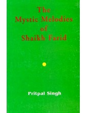 The Mystic Melodies Of Shaikh Farid - Book By Pritpal Singh
