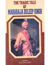 The Tragic Tale Of Maharaja Duleep Singh - Book By S. P. Gulati