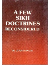 A Few Sikh Doctrines Reconsidered - Book By Dr. Jodh Singh