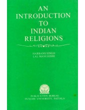 An Introduction To Indian Religions - Book By Harbans Singh and Lal Mani Joshi