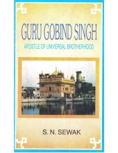 Guru Gobind Singh - Apostle Of Universal Brotherhood - Book By S.N.Sewak