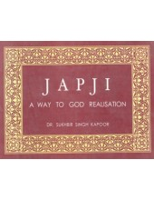 Japji - A Way To God Realisation - Book By Dr. Sukhbir Singh Kapoor